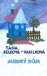 Táňa Keleová-Vasiliková a její román Modrý dům